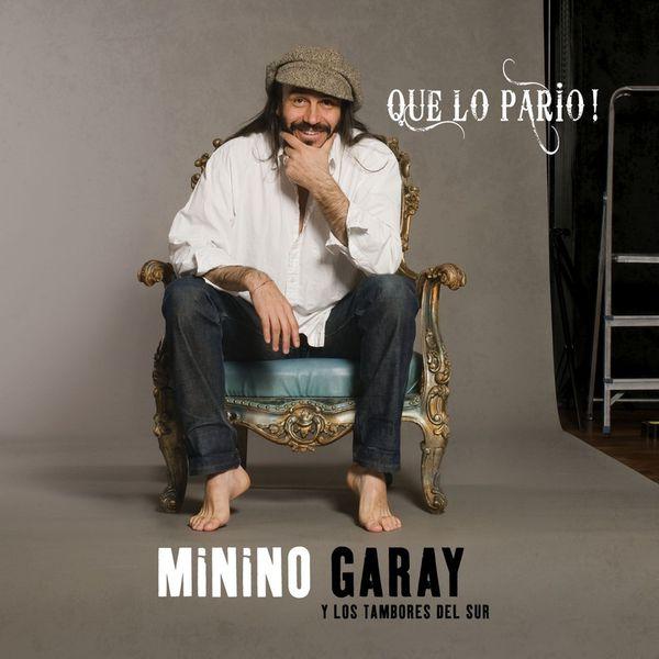 Minino Garay|Que lo Pario !