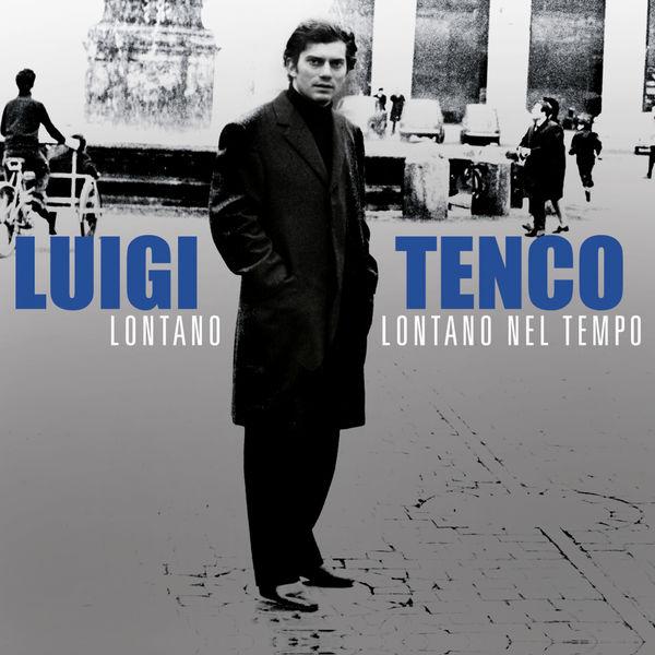 Luigi Tenco - Lontano, lontano nel tempo
