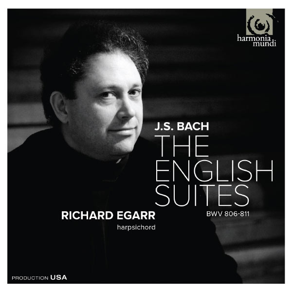 Richard Egarr - Bach: The English Suites