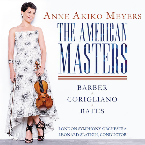 Anne Akiko Meyers - The American Masters - Barber & Bates: Violin Concertos - Corigliano: Lullaby for Natalie