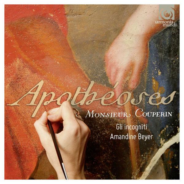 Amandine Beyer - Apothéoses. Monsieur Couperin
