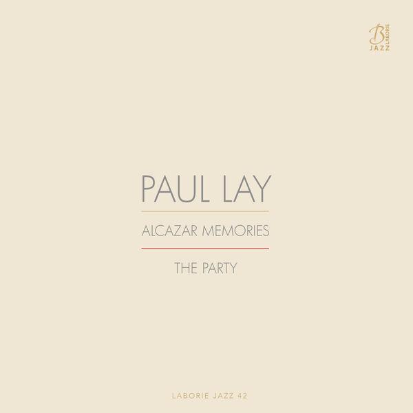 Paul Lay - Alcazar Memories / The Party