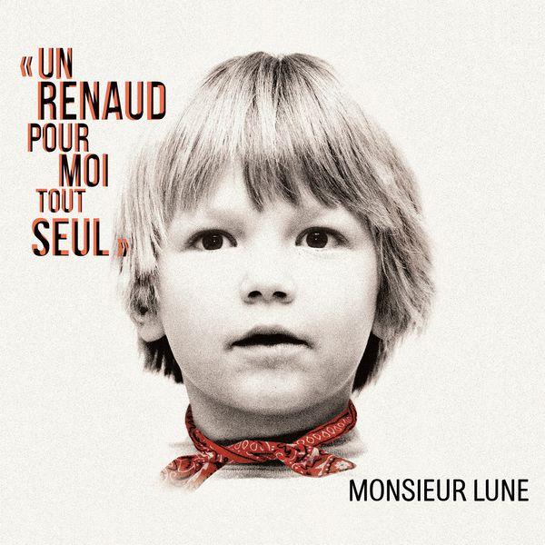 Monsieur Lune - Un Renaud pour moi tout seul