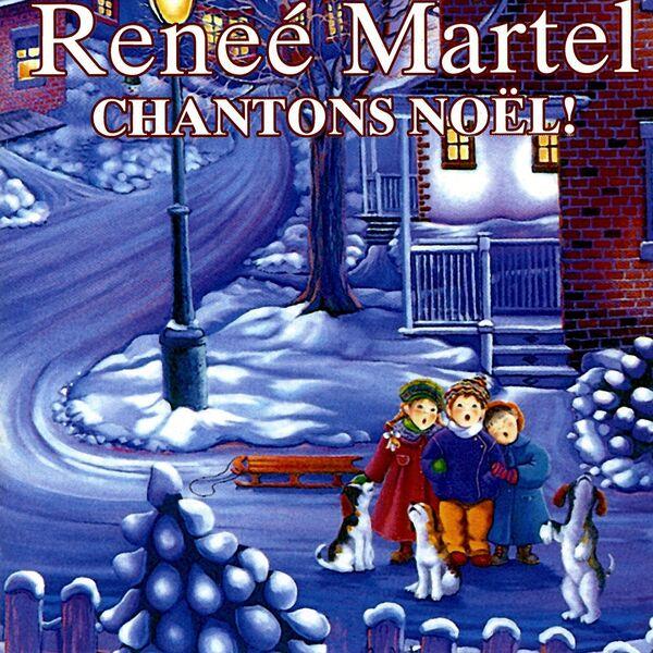 Renée Martel - Chantons Noël!