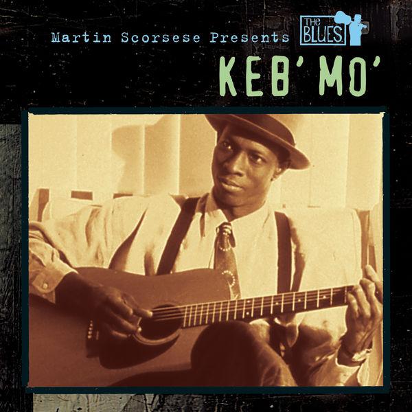 Keb' Mo' - Martin Scorsese Presents The Blues: Keb' Mo'
