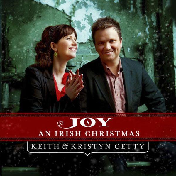 Keith & Kristyn Getty - Joy: An Irish Christmas