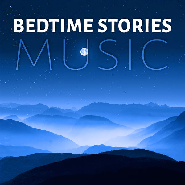 Bedtime Stories Music - The Best Music for Restful Sleep
