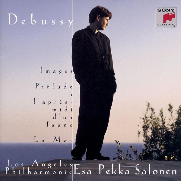Esa-Pekka Salonen - Debussy: Images pour orchestre, Prélude à l'après-midi d'un faune & La mer