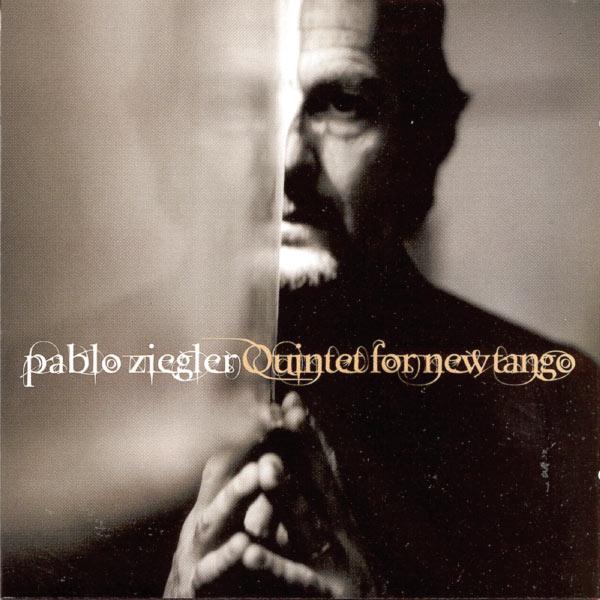 Pablo Ziegler - Quintet for New Tango