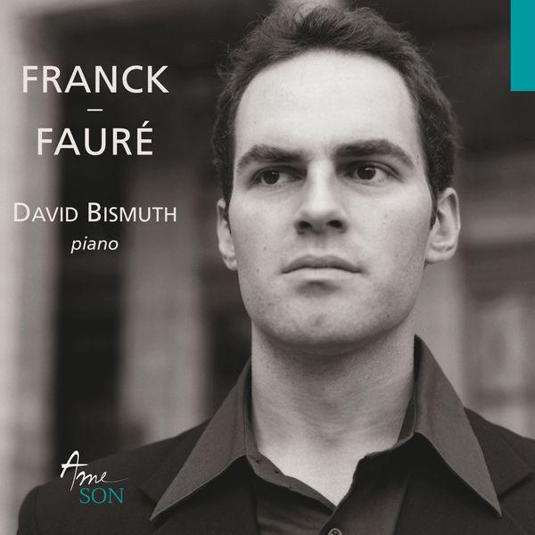 David Bismuth - Franck - Fauré