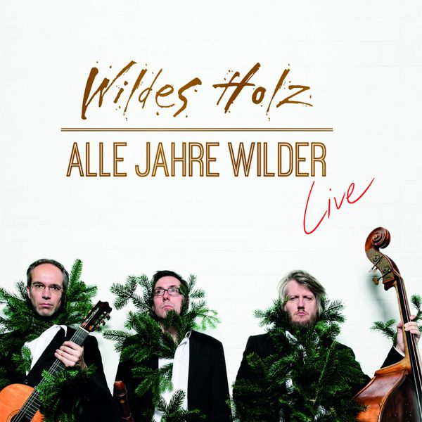 Wildes Holz - Alle Jahre wilder - Live