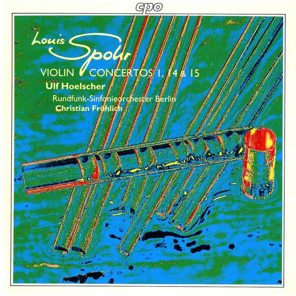 Ulf Hoelscher - Spohr: Violin Concertos Nos. 1, 14 & 15