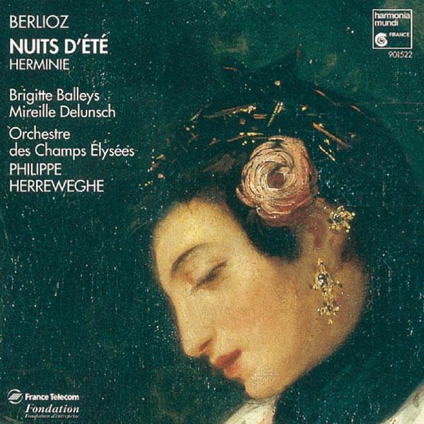 Brigitte Balleys, Mireille Delunsch, Orchestre des Champs-Elysées, Philippe Herreweghe - Berlioz: Nuits d'été. Herminie