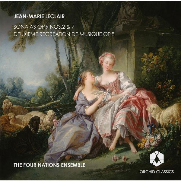Four Nations Ensemble, The - Leclair: Sonatas, Op. 9, Nos. 2 & 7 - Deuxième récréation de musique, Op. 8