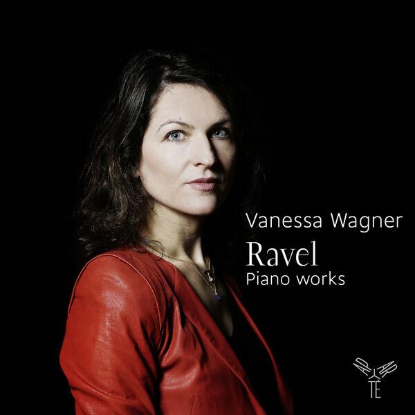 Vanessa Wagner - Maurice Ravel : Piano Works