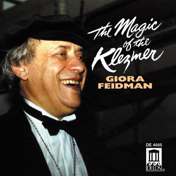 Giora Feidman - The Magic of the Klezmer