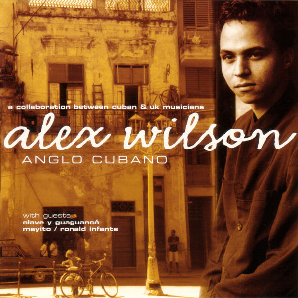 Alex Wilson - Anglo Cubano