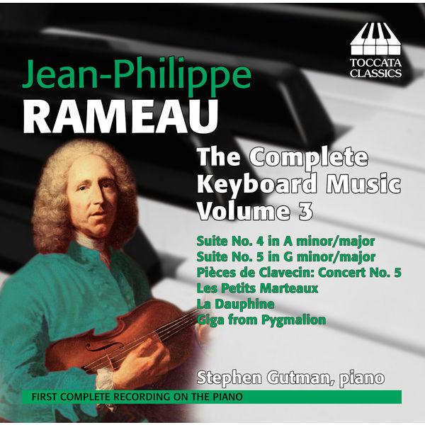 Stephen Gutman - Rameau: The Complete Keyboard Music, Vol. 3