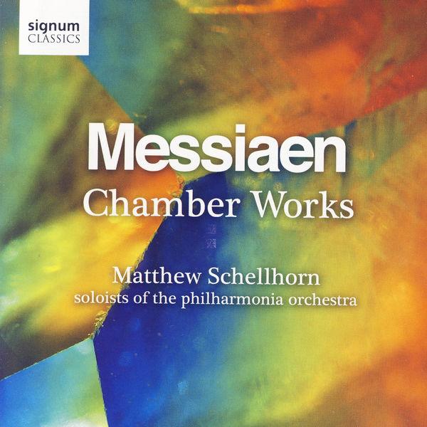 Matthew Schellhorn - Messiaen: Chamber Works