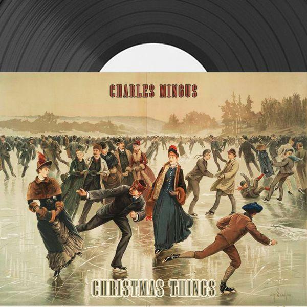 Charles Mingus - Christmas Things