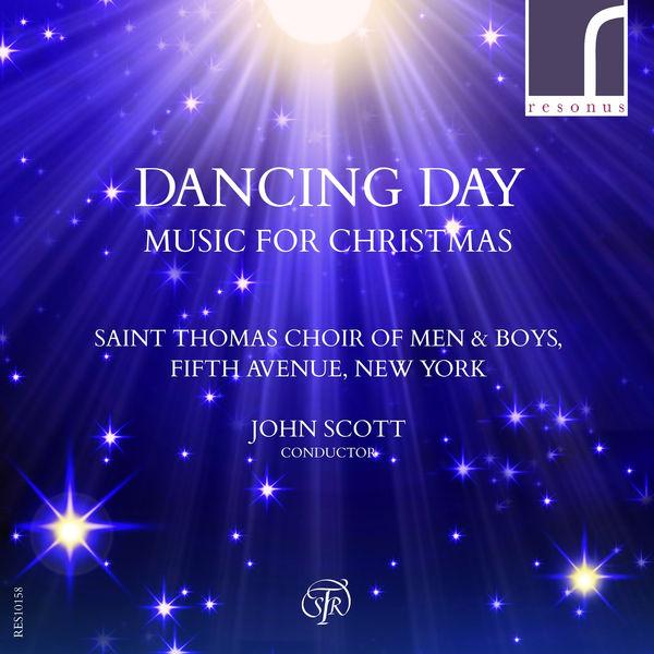 Saint Thomas Choir of Men & Boys, Fifth Avenue, New York - Dancing Day: Music for Christmas