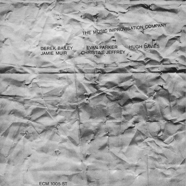Derek Bailey - The Music Improvisation Company