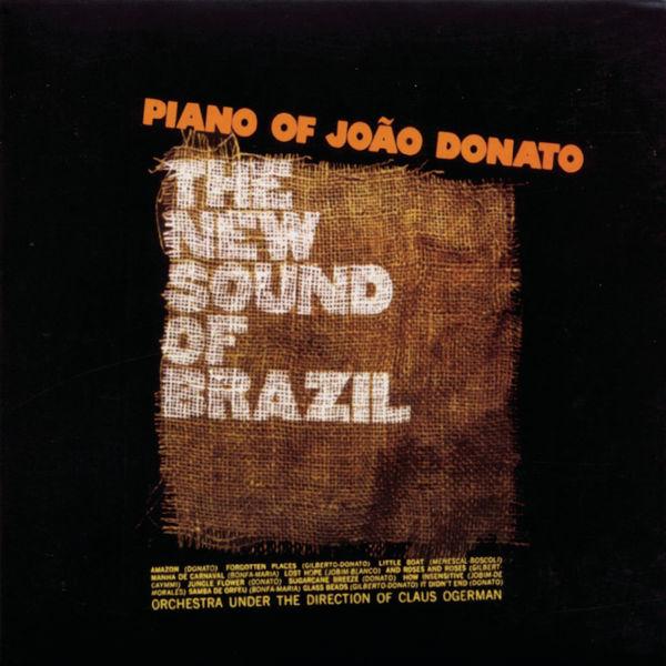 João Donato - The New Sound Of Brazil / Piano Of João Donato