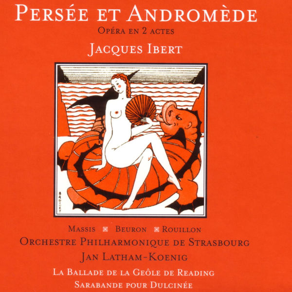 Jacques Ibert - Ibert: Persée et Andromède - Opéra en 2 actes