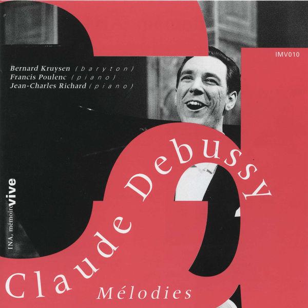 Bernard Kruysen - Claude Debussy : Les mélodies