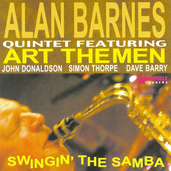 Alan Barnes - Swingin' the Samba (feat. Art Themen)