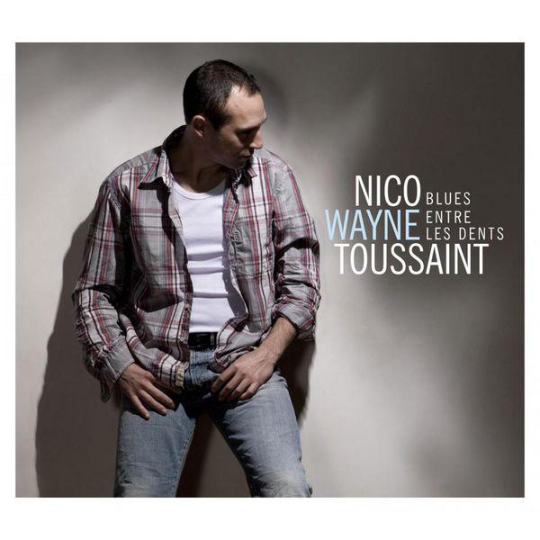 Nico Wayne Toussaint|Blues entre les dents (Nico Wayne Toussaint)