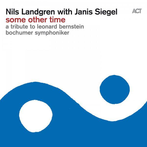 Nils Landgren - Some Other Time (A Tribute to Leonard Bernstein)