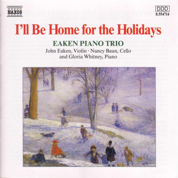 Eaken Piano Trio - CHRISTMAS and HANUKAH: I'll Be Home for the Holidays