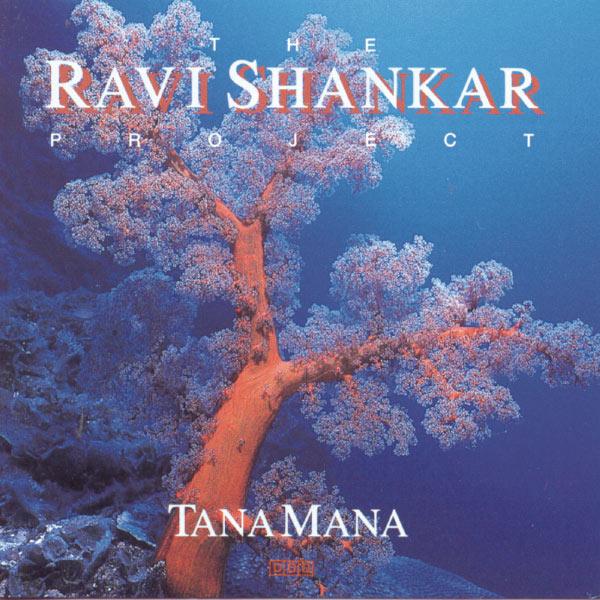 Ravi Shankar - The Shankar Project : Tana Mana