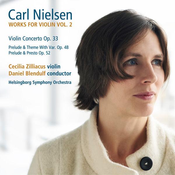 Cecilia Zilliacus - Nielsen : Works for Violin, Vol. 2