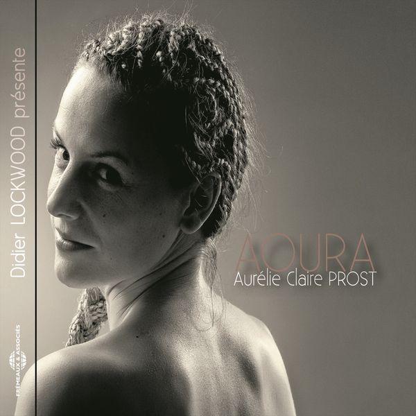 Aurélie-Claire Prost - Aoura