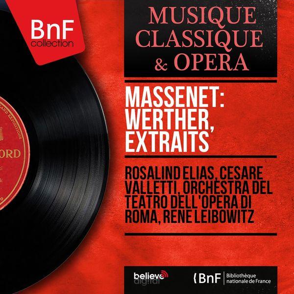 Rosalind Elias, Cesare Valletti, Orchestra del Teatro dell'Opera di Roma, René Leibowitz - Massenet: Werther, extraits (Mono Version)