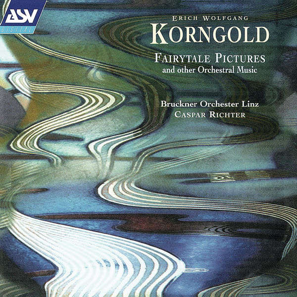 Bruckner Orchester Linz - Korngold: Fairytale Pictures and other Orchestral Music