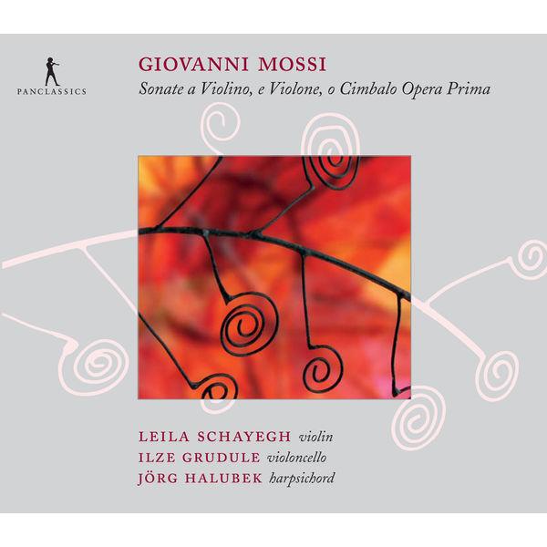 Leila Schayegh - Giovanni Mossi: Sonate a Violino, e Violone, o Cimbalo, Op. 1