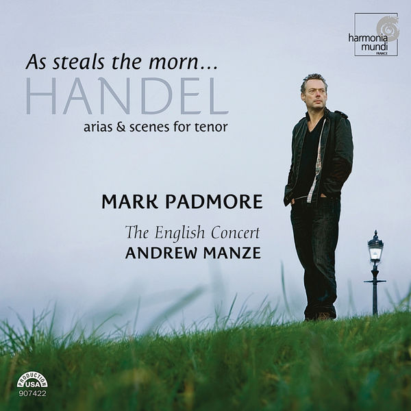 Mark Padmore - Handel: As Steals The Morn...Arias & Scenes for Tenor