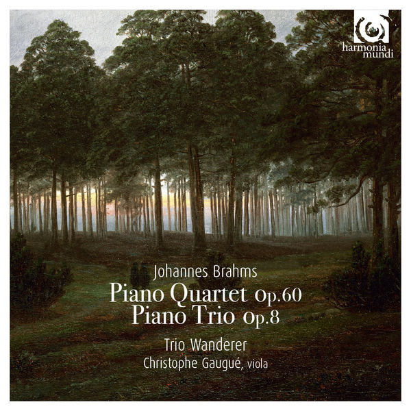 Trio Wanderer - Brahms : Piano Quartet Op. 60 & Piano Trio Op. 8
