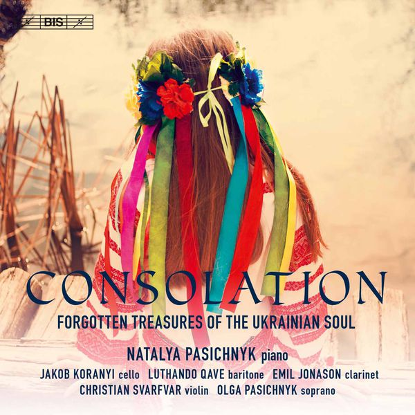 Natalya Pasichnyk - Consolation: Forgotten Treasures of the Ukranian Soul