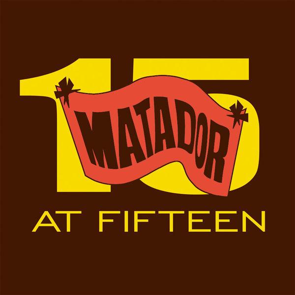 Various Artists - Matador At Fifteen