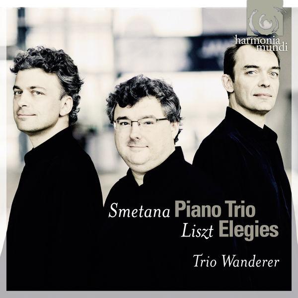 Trio Wanderer - Smetana - Liszt : Piano Trios