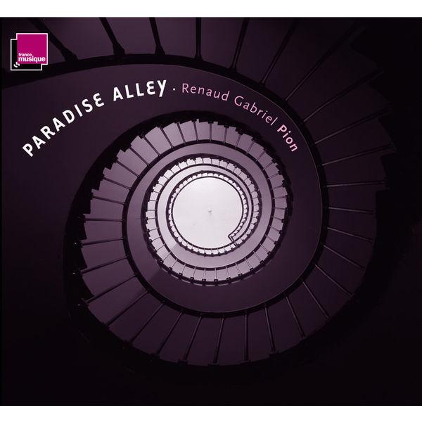 Renaud Gabriel Pion - Paradise Alley