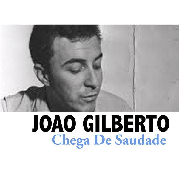 João Gilberto|Chega De Saudade