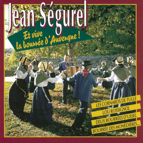 Jean Segurel - Et vive la bourrée d'auvergne