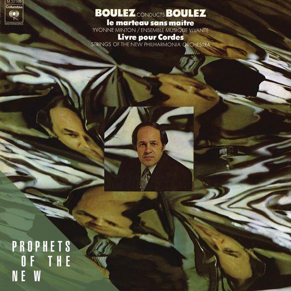 Pierre Boulez - Pierre Boulez: Le Marteau sans Maitre, Livre Pour Cordes