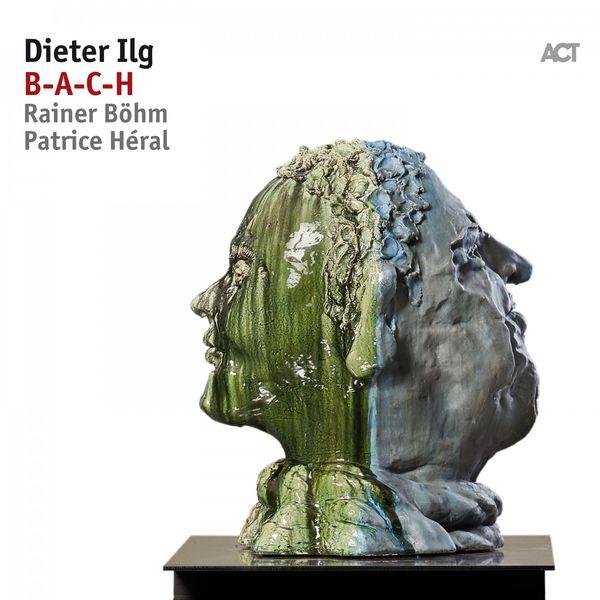 Dieter Ilg - B-A-C-H