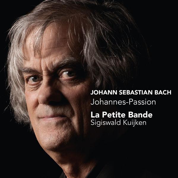 La Petite Bande - J.S. Bach : Johannes-Passion (St John Passion)